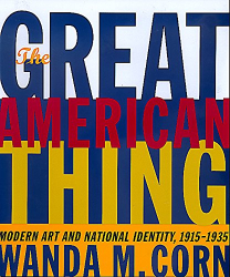 Wanda M. Corn: The Great American Thing: Modern Art and National Identity, 1915-1935