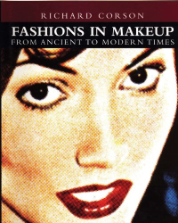 Richard Corson: Fashions in Makeup: From Ancient to Modern Times