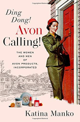 Katina Manko: Ding Dong! Avon Calling!: The Women and Men of Avon Products, Incorporated