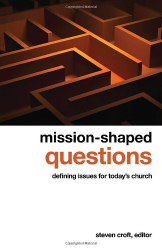 Steven Croft: Mission-shaped Questions: Defining Issues for Today's Church