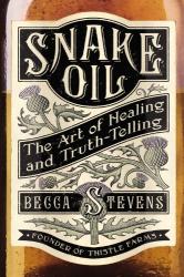 Becca Stevens: Snake Oil: The Art of Healing and Truth-Telling