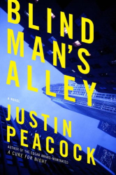 Justin Peacock: Blind Man's Alley: A Novel