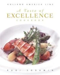 Rudi Sodamin: A Taste of Excellence Cookbook: Holland America Line