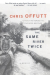 Chris Offutt: The Same River Twice: A Memoir