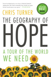Chris Turner: The Geography of Hope: A Tour of the World We Need