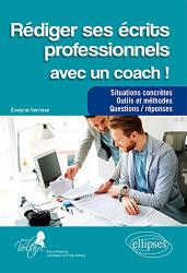 Vernisse Évelyne: Rédiger ses écrits professionnels avec un coach !