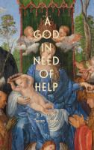 God in need of help