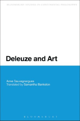 Anne Sauvagnargues: Deleuze and Art (Continuum Studies in Continental Philosophy)