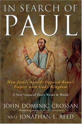 John Dominic Crossan: In Search of Paul: How Jesus' Apostle Opposed Rome's Empire with God's Kingdom