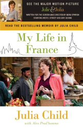 Julia Child: My Life in France (Movie Tie-In Edition) (Random House Movie Tie-In Books)