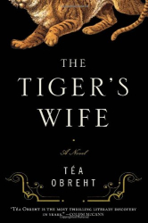 Tea Obreht: The Tiger's Wife: A Novel
