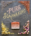 Anne-Marie Faiola: Pure Soapmaking: How to Create Nourishing, Natural Skin Care Soaps