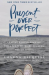 Shauna Niequist: Present Over Perfect: Leaving Behind Frantic for a Simpler, More Soulful Way of Living