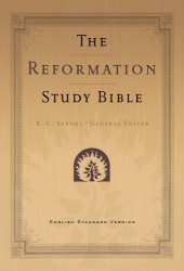Published by Ligonier Ministries General Editor-R. C. Sproul: The Reformation Study Bible: English Standard Version