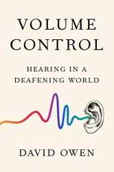 : Volume Control: Hearing in a Deafening World