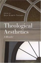 Gesa Elsbeth Thiessen: Theological Aesthetics: A Reader