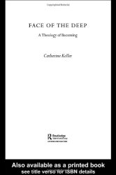 Catherine Keller: The Face of the Deep: A Theology of Becoming