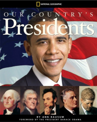 Ann Bausum: Our Country's Presidents: All You Need to Know About the Presidents, From George Washington to Barack Obama