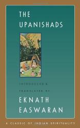 Translated By Eknath Easwaran: The Upanishads (Classic of Indian Spirituality)