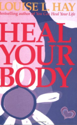 Louise Hay: Heal Your Body