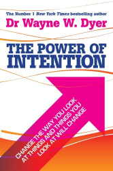 Dr. Wayne W. Dyer: The Power of Intention