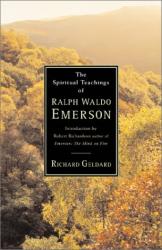 Richard Geldard: The Spiritual Teachings of Ralph Waldo Emerson