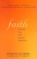 Sharon Salzberg: Faith: Trusting Your Own Deepest Experience