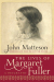 John Matteson: The Lives of Margaret Fuller: A Biography