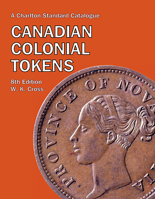 Canadian Colonial Tokens - 8th Edition - W. K. Cross - Charlton Press