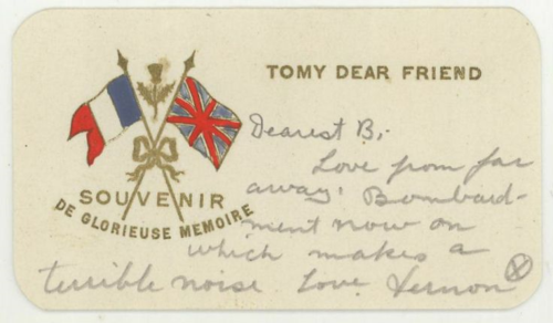 To my Dear Friend printed and then in handwriting  Dearest B Love from far away. Bombardment now on which makes a terrible noise. Love Vernon.
