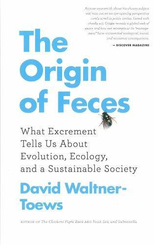 The Origin of Feces what excrement tells us about evolution  ecology  and a sustainable society