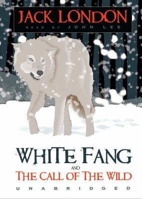 White Fang  and The Call of the Wild and other stories