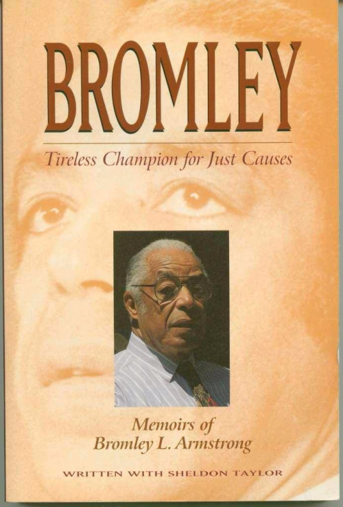 Bromley  tireless champion for just causes  memoirs of Bromley L. Armstrong