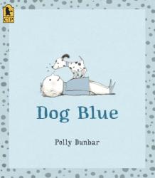 Polly Dunbar: Dog Blue