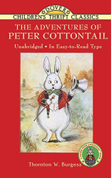 Thornton W. Burgess: The Adventures of Peter Cottontail (Dover Children's Thrift Classics)