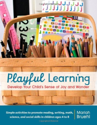 Mariah Bruehl: Playful Learning: Develop Your Child's Sense of Joy and Wonder