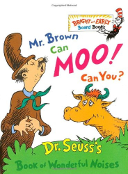 Dr. Seuss: Mr. Brown Can Moo, Can You : Dr. Seuss's Book of Wonderful Noises (Bright and Early Board Books)