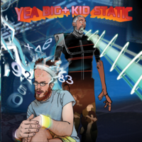 Yea Big + Kid Static - Static Leads The Coup