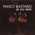 Fancy Bastard - Rotten