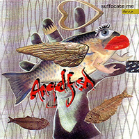 Angelfish - Suffocate Me