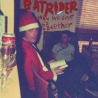 Batrider - Let Me In To Down Below