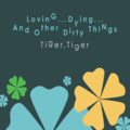 Tiger, Tiger - I Suppose
