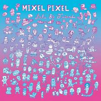 Mixel Pixel - What Ever Happened to One