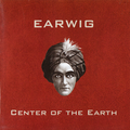 Earwig - Center of the Earth