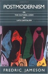 Fredric Jameson: Postmodernism, or, The Cultural Logic of Late Capitalism (Post-Contemporary Interventions)