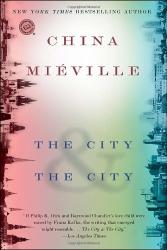 China Mieville: The City & The City (Random House Reader's Circle)