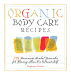 Stephanie L. Tourles: Organic Body Care Recipes: 175 Homemade Herbal Formulas for Glowing Skin & a Vibrant Self