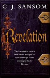 C. J. Sansom: Revelation (Shardlake)