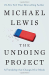 Michael Lewis: The Undoing Project: A Friendship That Changed Our Minds