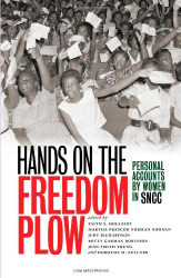 Faith S. Holsaert, Martha Prescod Norman Noonan, et. al.: Hands on the Freedom Plow: Personal Accounts by Women in SNCC